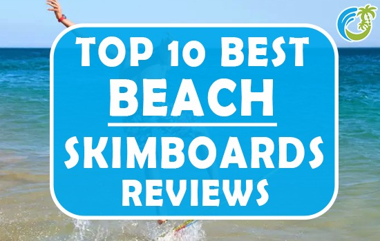 Best Beach Skimboards