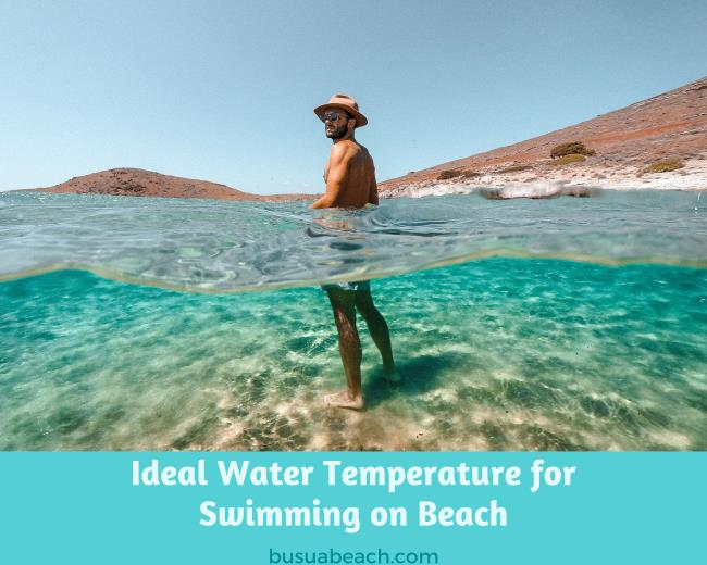 Ideal Water Temperature for Swimming on Beach